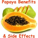 Interesting Facts About Papaya Health Benefits and Side Effects That Can Occur
