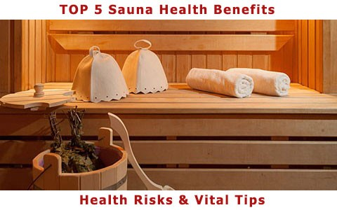 Explore Top 5 Health Benefits of Saunas, Health Risks and Vital Tips...